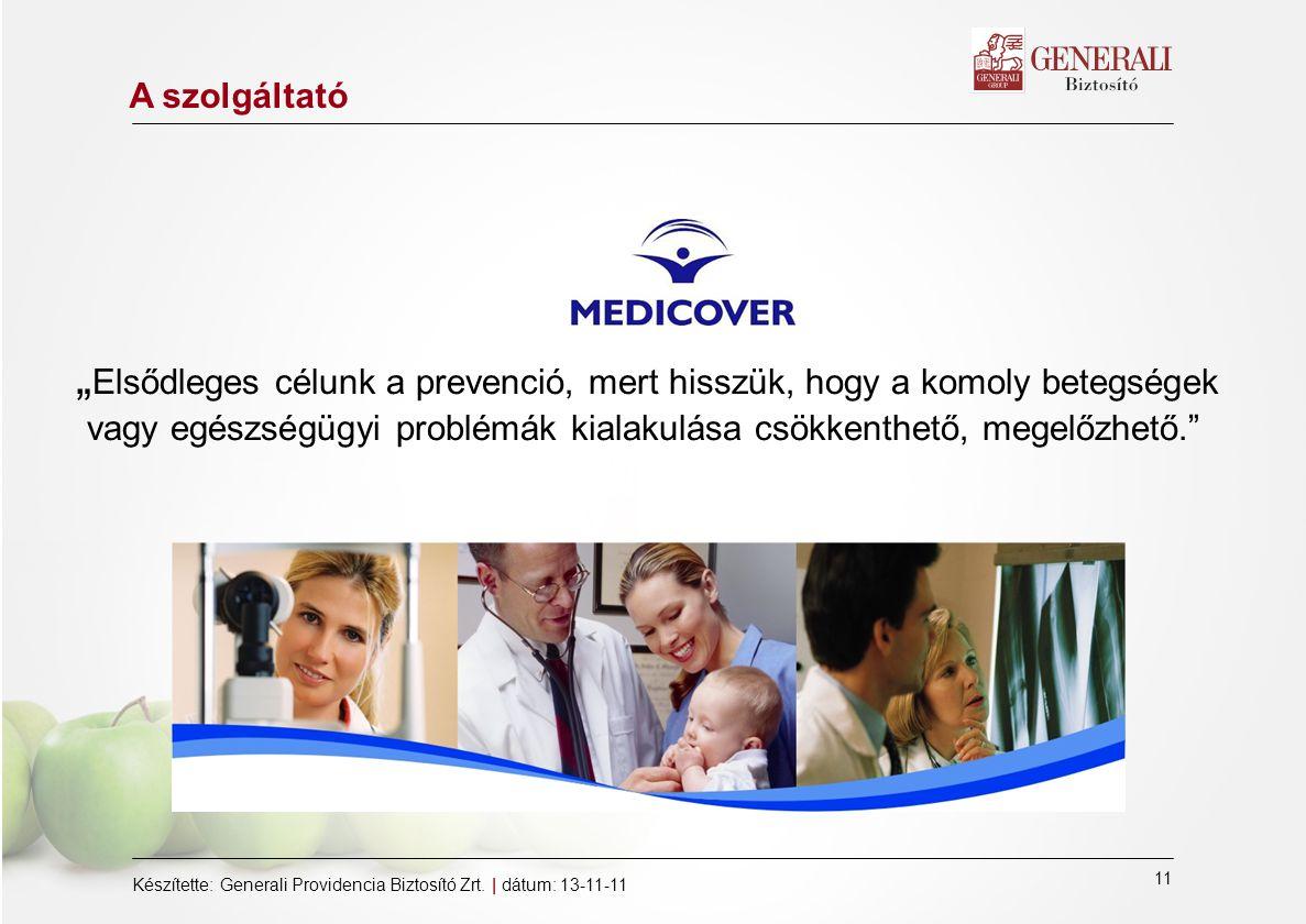 11 Készítette: Generali Providencia Biztosító Zrt.