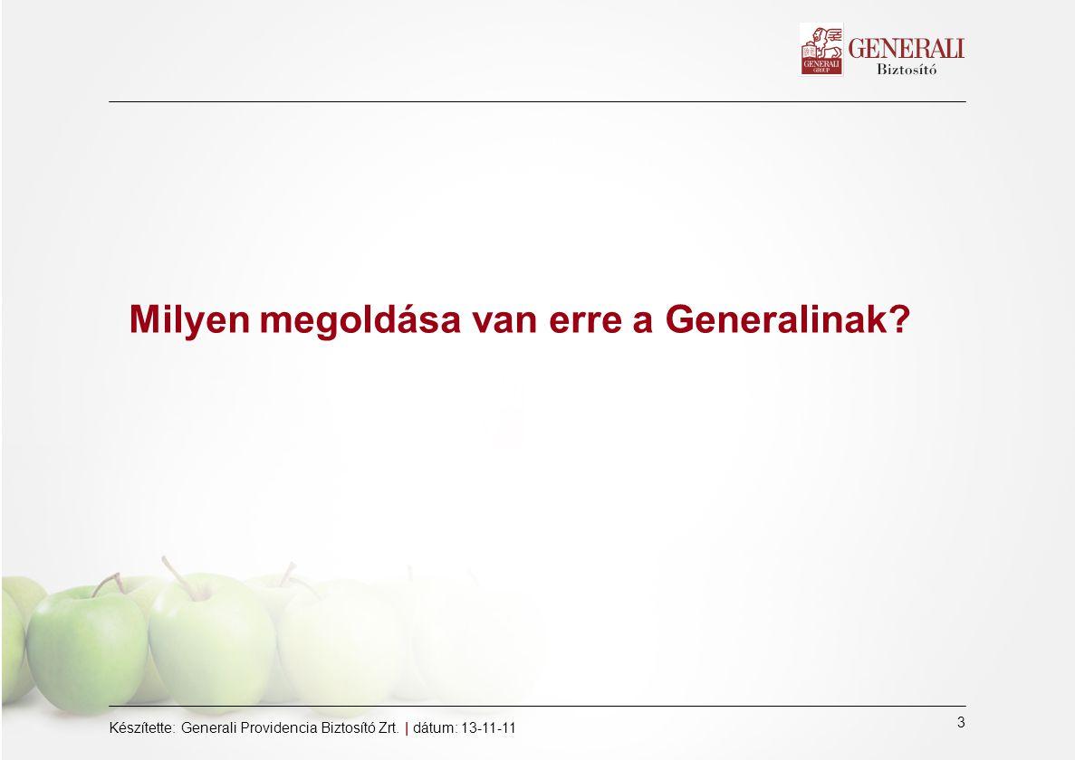 3 Készítette: Generali Providencia Biztosító Zrt.