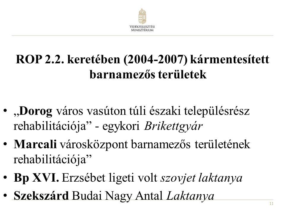 """11 ROP 2.2. keretében (2004-2007) kármentesített barnamezős területek • """"Dorog város vasúton túli északi településrész rehabilitációja"""" - egykori Brik"""