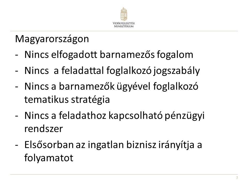 5 Magyarországon -Nincs elfogadott barnamezős fogalom -Nincs a feladattal foglalkozó jogszabály -Nincs a barnamezők ügyével foglalkozó tematikus strat