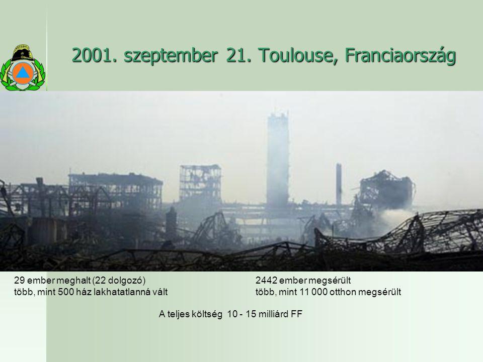 2001. szeptember 21. Toulouse, Franciaország 29 ember meghalt (22 dolgozó)2442 ember megsérült több, mint 500 ház lakhatatlanná válttöbb, mint 11 000