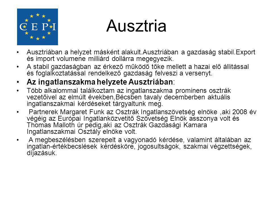 Ausztria •Ausztriában a helyzet másként alakult.Ausztriában a gazdaság stabil.Export és import volumene milliárd dollárra megegyezik. •A stabil gazdas
