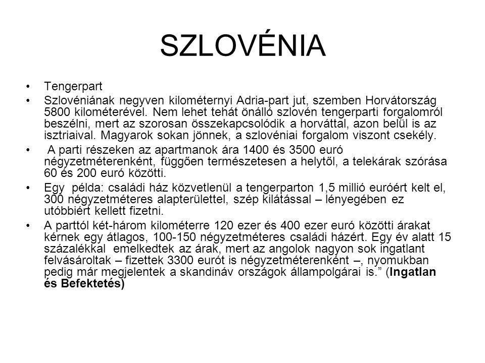 SZLOVÉNIA •Tengerpart •Szlovéniának negyven kilométernyi Adria-part jut, szemben Horvátország 5800 kilométerével. Nem lehet tehát önálló szlovén tenge