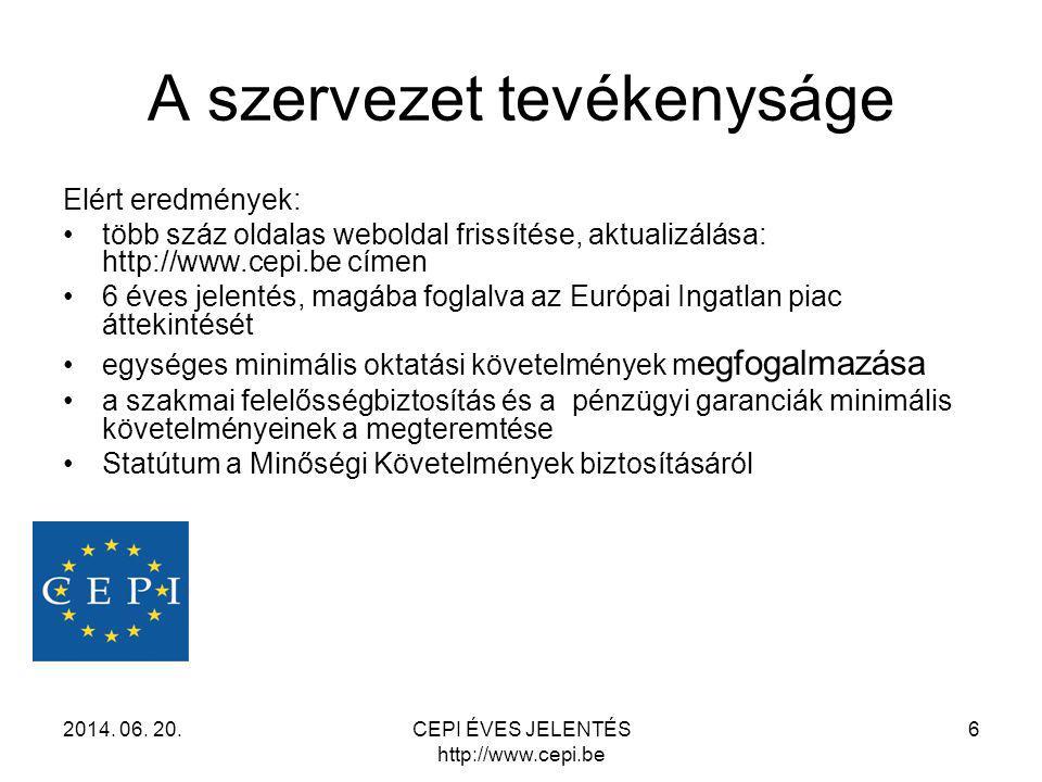 A szervezet tevékenyságe Elért eredmények: •több száz oldalas weboldal frissítése, aktualizálása: http://www.cepi.be címen •6 éves jelentés, magába fo