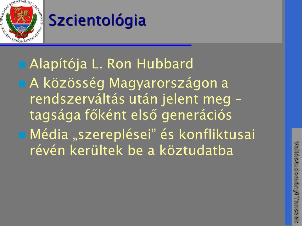 Vallástudományi Tanszék Szcientológia  Alapítója L.