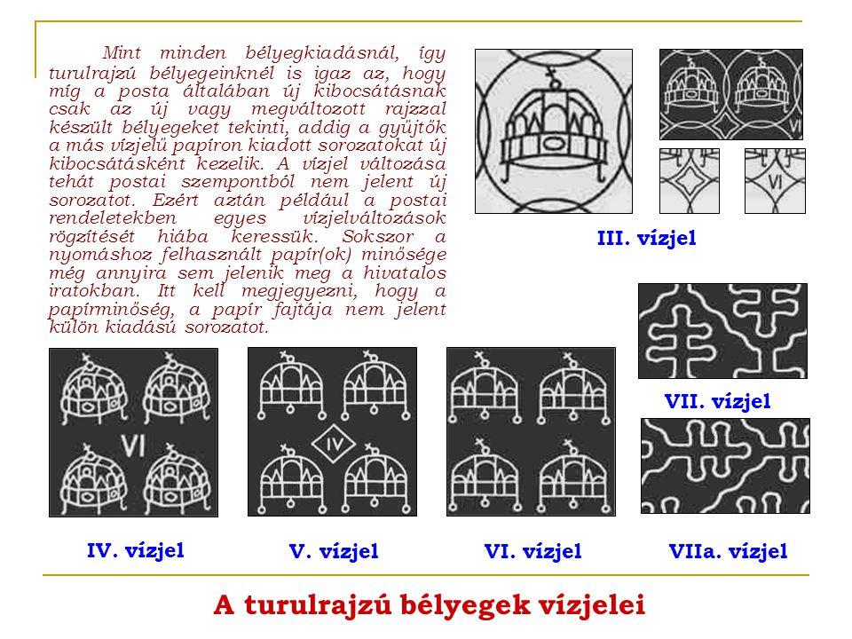 Mint minden bélyegkiadásnál, így turulrajzú bélyegeinknél is igaz az, hogy míg a posta általában új kibocsátásnak csak az új vagy megváltozott rajzzal