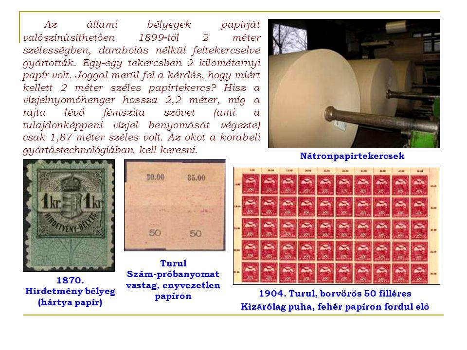 Az állami bélyegek papírját valószínűsíthetően 1899-től 2 méter szélességben, darabolás nélkül feltekercselve gyártották. Egy-egy tekercsben 2 kilomét