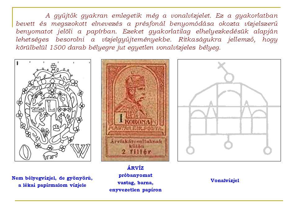 Fontos tudnivaló a gyűjtőknek az V.és a VI. vízjelek megkülönböztető jeleinek ismerete.