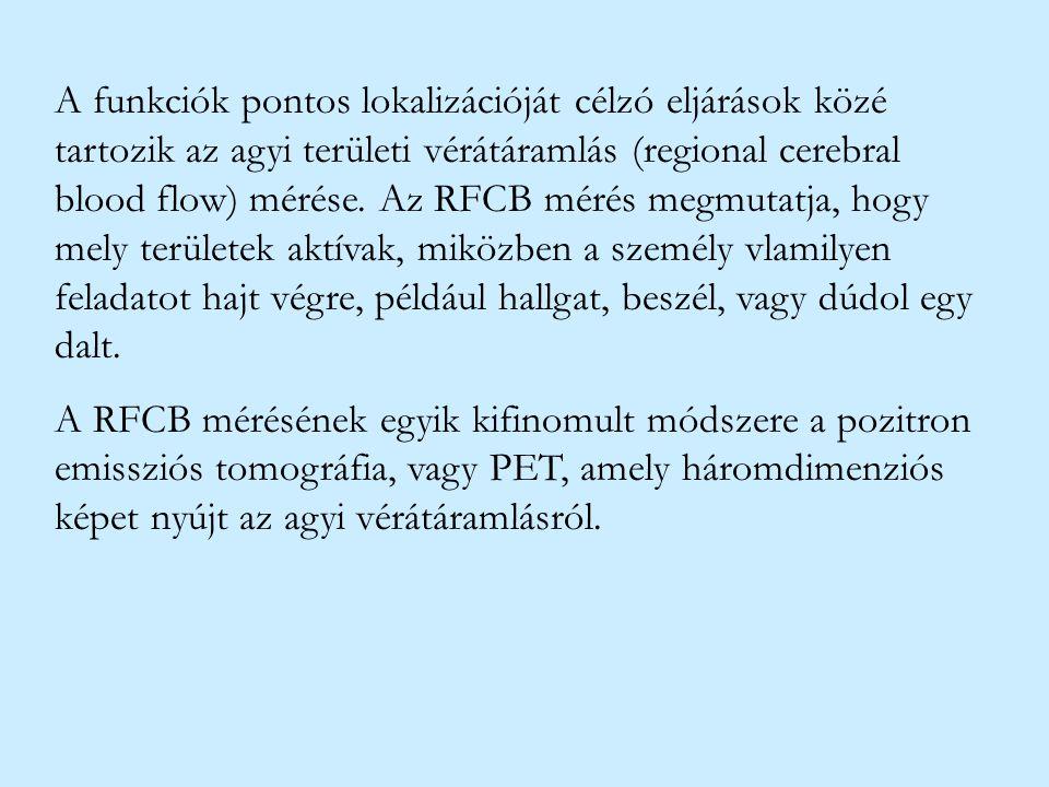 A funkciók pontos lokalizációját célzó eljárások közé tartozik az agyi területi vérátáramlás (regional cerebral blood flow) mérése. Az RFCB mérés megm