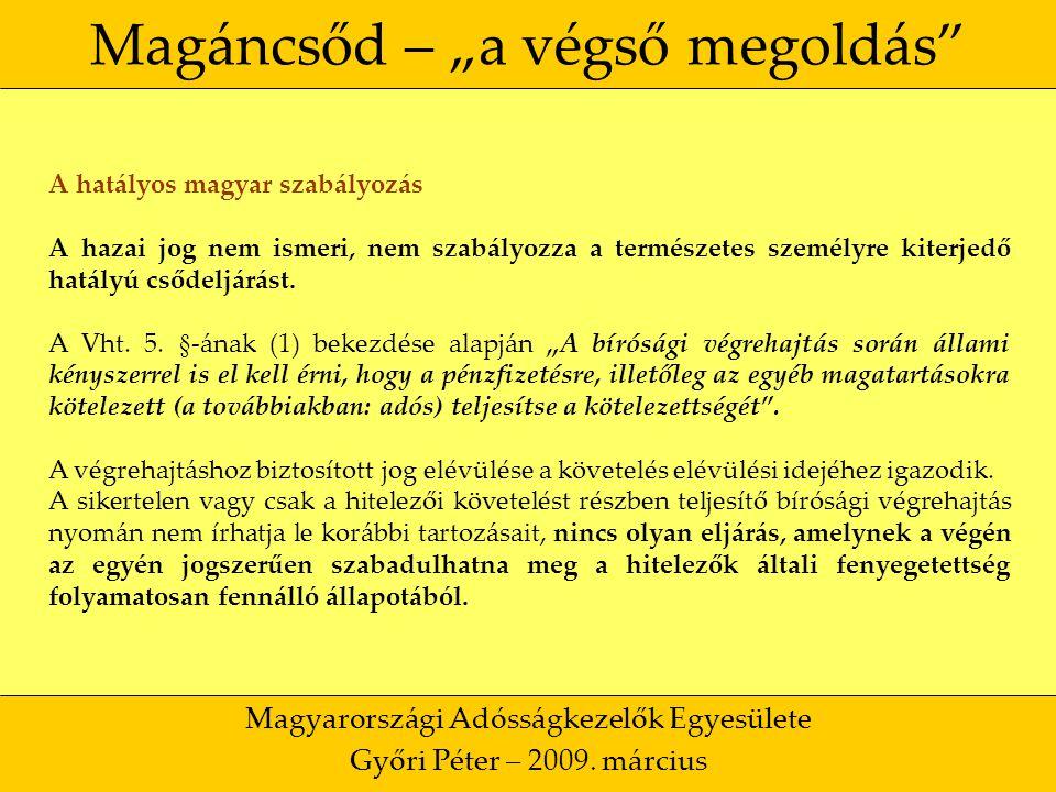 """28 Magáncsőd – """"a végső megoldás Magyarországi Adósságkezelők Egyesülete Győri Péter – 2009."""