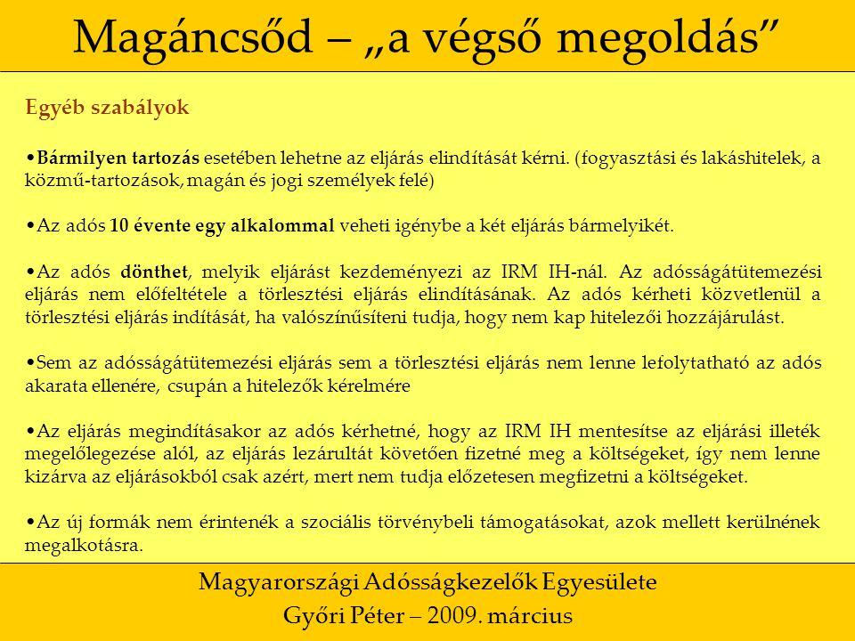 """36 Magáncsőd – """"a végső megoldás Magyarországi Adósságkezelők Egyesülete Győri Péter – 2009."""