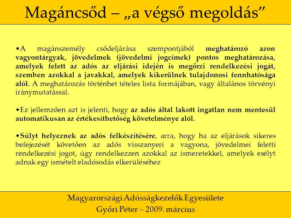 """5 Magáncsőd – """"a végső megoldás Magyarországi Adósságkezelők Egyesülete Győri Péter – 2009."""
