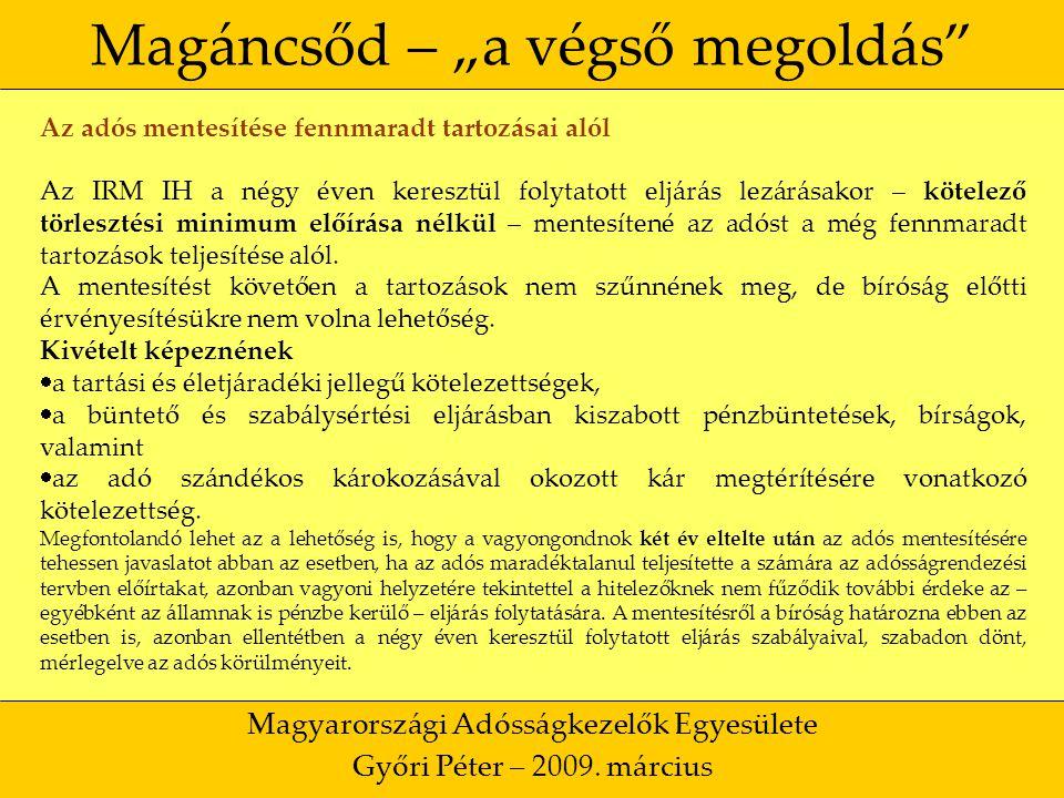 """44 Magáncsőd – """"a végső megoldás Magyarországi Adósságkezelők Egyesülete Győri Péter – 2009."""