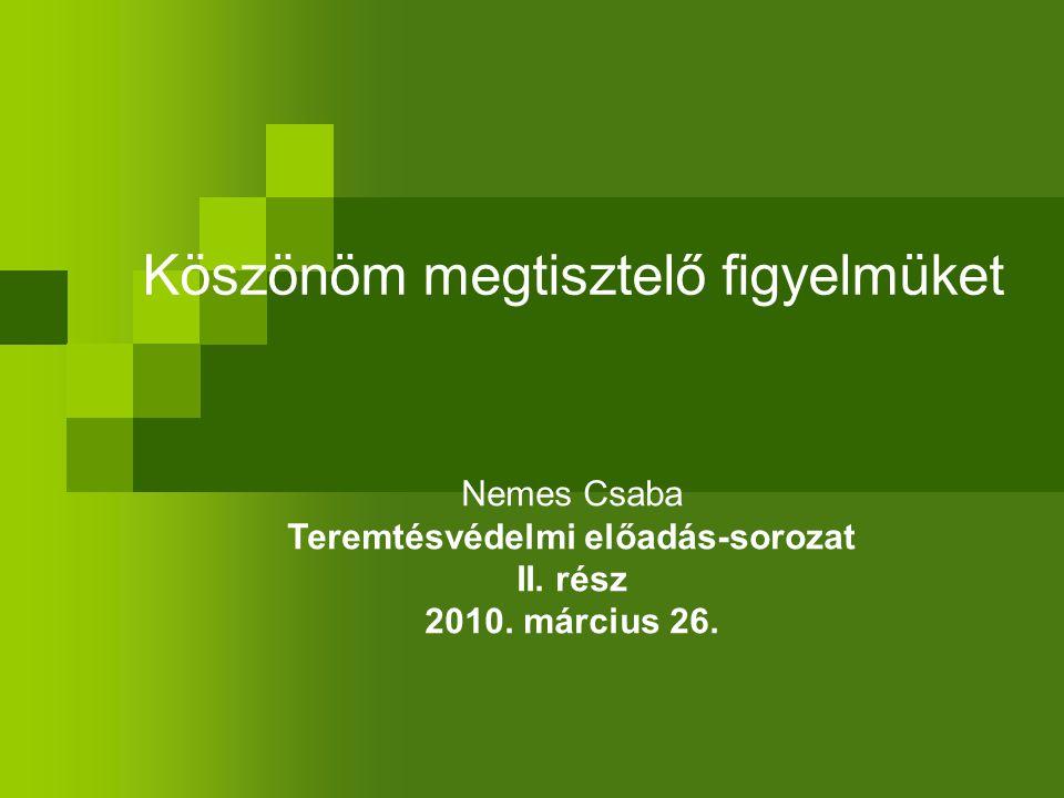 Köszönöm megtisztelő figyelmüket Nemes Csaba Teremtésvédelmi előadás-sorozat II.
