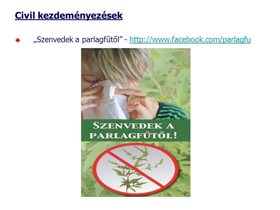"""Civil kezdeményezések  """"Szenvedek a parlagfűtől - http://www.facebook.com/parlagfuhttp://www.facebook.com/parlagfu"""