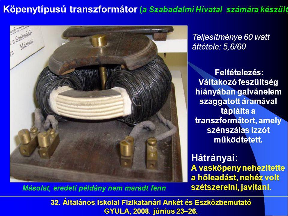 32. Általános Iskolai Fizikatanári Ankét és Eszközbemutató GYULA, 2008. június 23–26. Köpenytípusú transzformátor (a Szabadalmi Hivatal számára készül