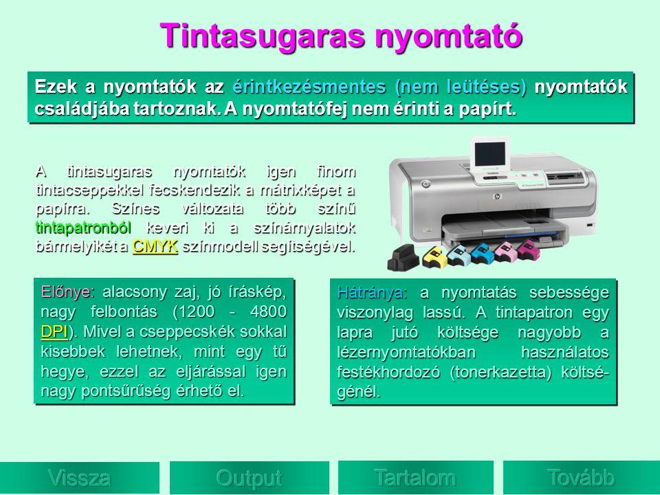 Ezek a nyomtatók az érintkezésmentes (nem leütéses) nyomtatók családjába tartoznak. A nyomtatófej nem érinti a papírt. Tintasugaras nyomtató A tintasu