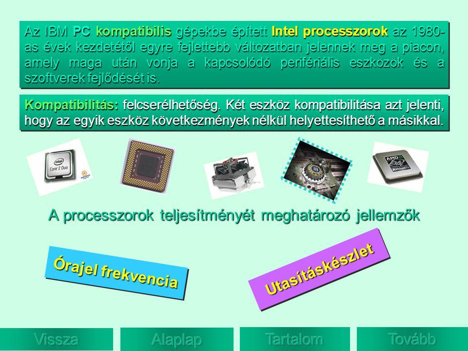 Utasításkészlet Órajel frekvencia Órajel frekvencia Órajel frekvencia Órajel frekvencia Az IBM PC kompatibilis gépekbe épített Intel processzorok az 1