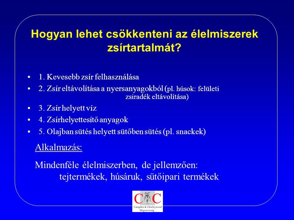 Hogyan lehet csökkenteni az élelmiszerek zsírtartalmát? •1. Kevesebb zsír felhasználása •2. Zsír eltávolítása a nyersanyagokból ( pl. húsok: felületi