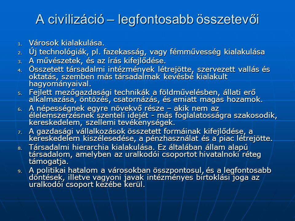 A civilizáció – legfontosabb összetevői 1.Városok kialakulása.