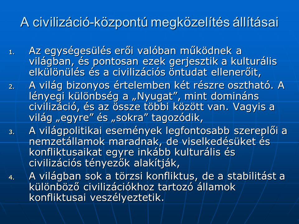 A civilizáció-központú megközelítés állításai 1.