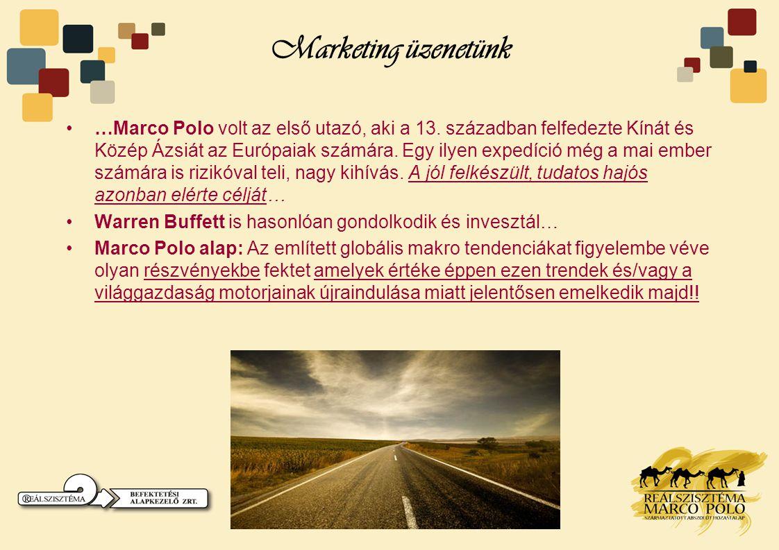 Marketing üzenetünk •…Marco Polo volt az első utazó, aki a 13.