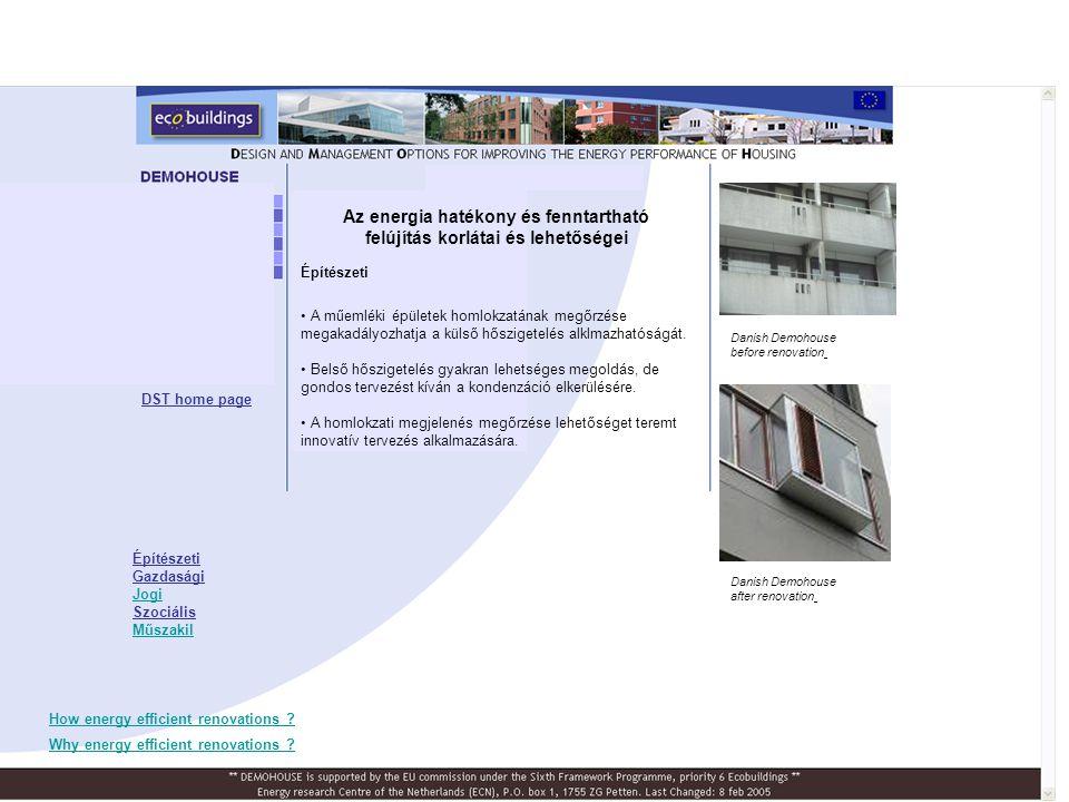 Építészeti • A műemléki épületek homlokzatának megőrzése megakadályozhatja a külső hőszigetelés alklmazhatóságát. • Belső hőszigetelés gyakran lehetsé
