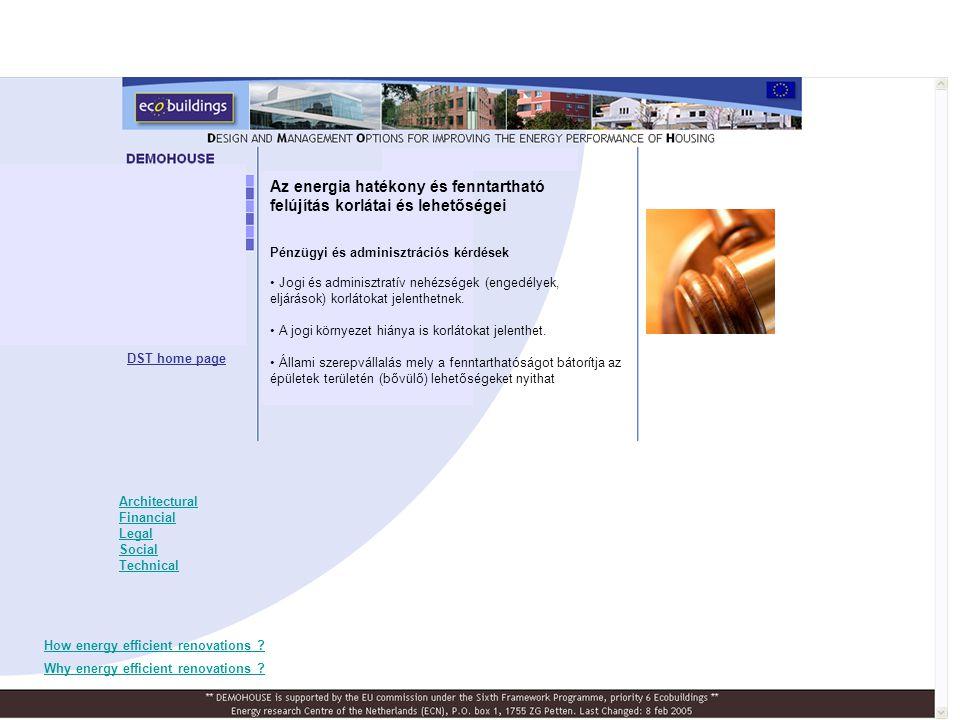 Pénzügyi és adminisztrációs kérdések • Jogi és adminisztratív nehézségek (engedélyek, eljárások) korlátokat jelenthetnek. • A jogi környezet hiánya is