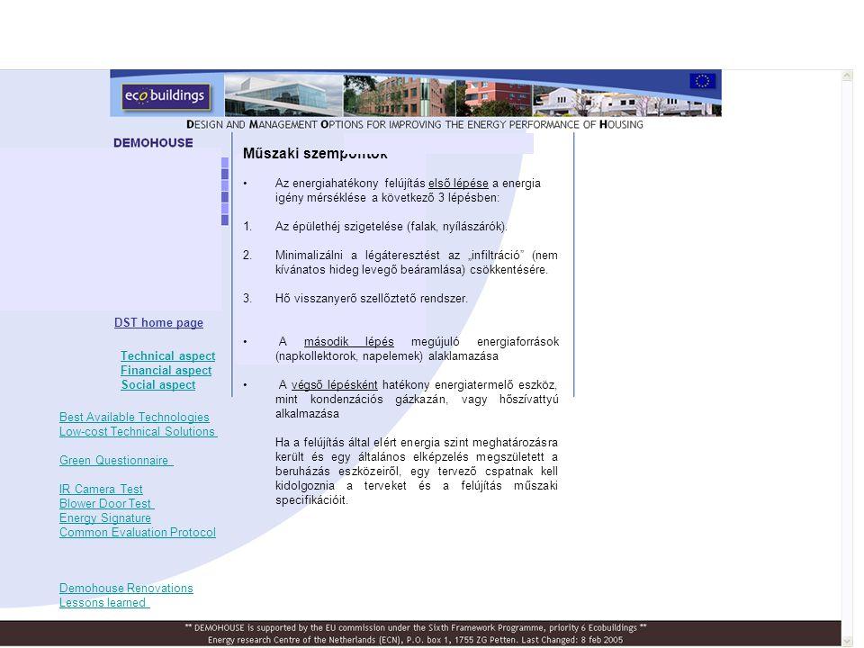 Műszaki szempontok •Az energiahatékony felújítás első lépése a energia igény mérséklése a következő 3 lépésben: 1.Az épülethéj szigetelése (falak, nyí