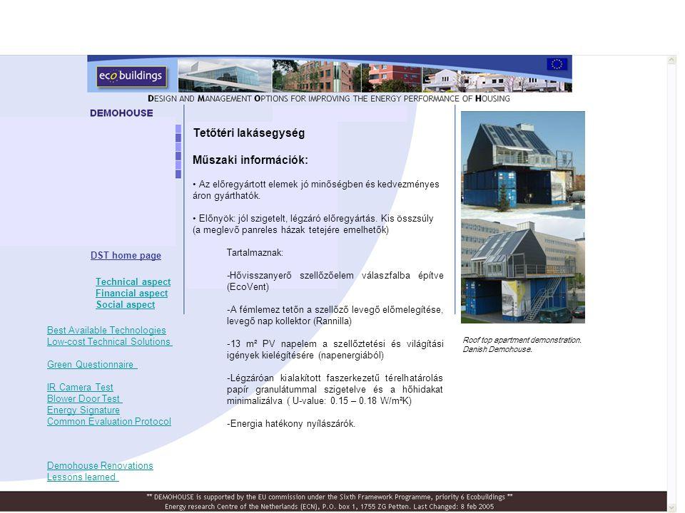 Tetőtéri lakásegység Műszaki információk: • Az előregyártott elemek jó minőségben és kedvezményes áron gyárthatók. • Előnyök: jól szigetelt, légzáró e