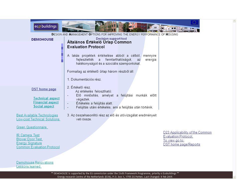 Általános Értékelő Űrlap Common Evaluation Protocol DST home page D23 Applicability of the Common Evaluation Protocol. To view go to: DST home page/Re
