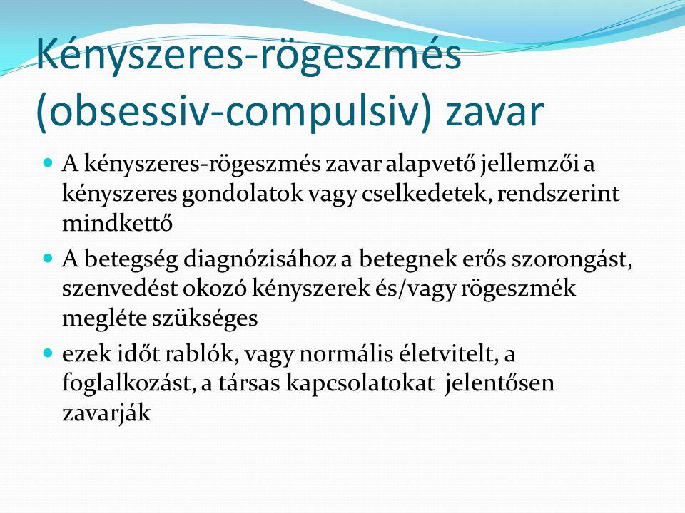 Kényszeres-rögeszmés (obsessiv-compulsiv) zavar  A kényszeres-rögeszmés zavar alapvető jellemzői a kényszeres gondolatok vagy cselkedetek, rendszerin