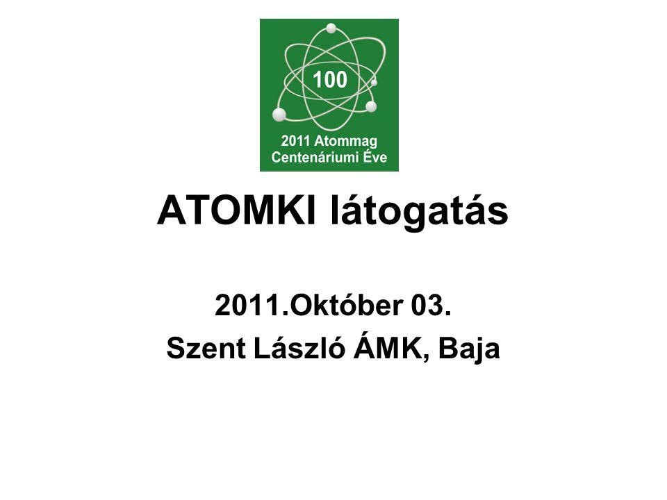 ATOMKI látogatás 2011.Október 03. Szent László ÁMK, Baja