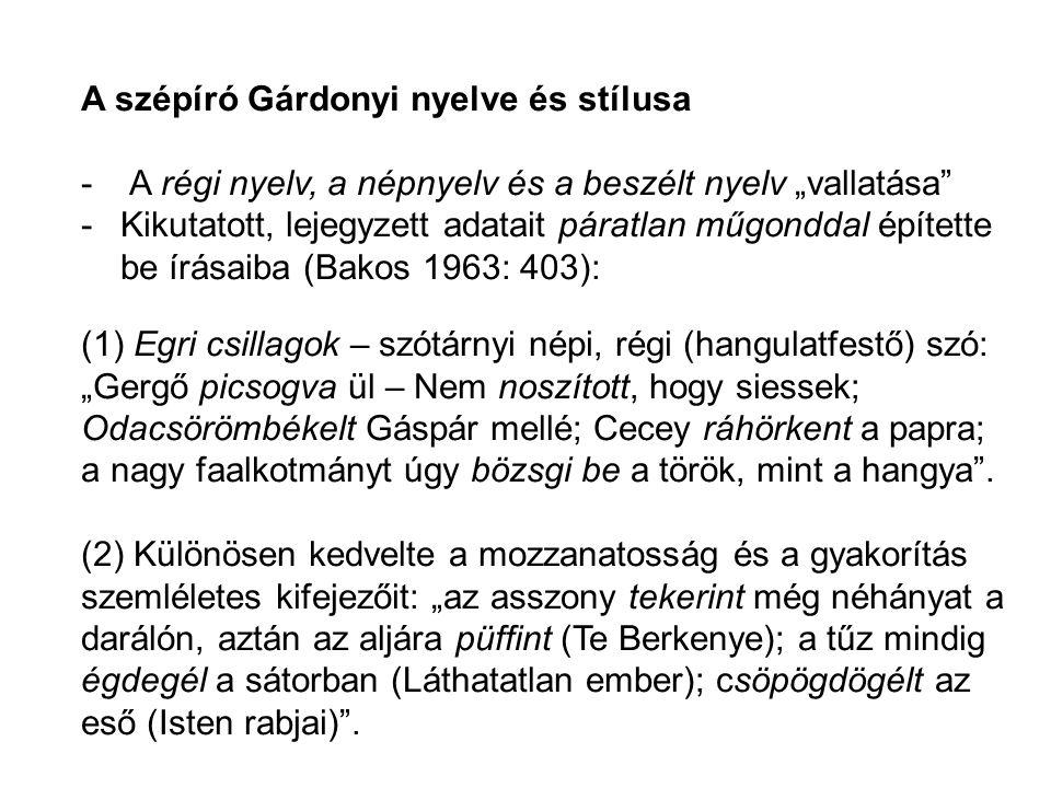 """A szépíró Gárdonyi nyelve és stílusa - A régi nyelv, a népnyelv és a beszélt nyelv """"vallatása"""" -Kikutatott, lejegyzett adatait páratlan műgonddal épít"""