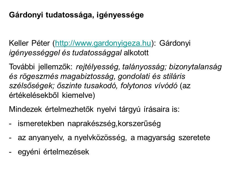 Gárdonyi tudatossága, igényessége Keller Péter (http://www.gardonyigeza.hu): Gárdonyi igényességgel és tudatossággal alkototthttp://www.gardonyigeza.h