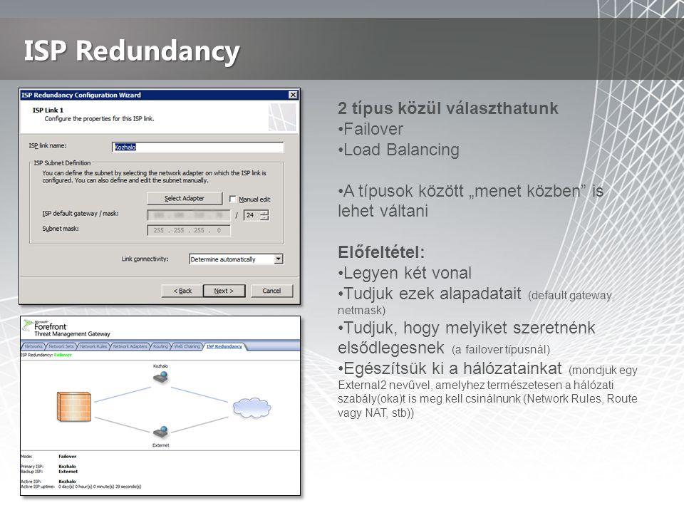 """ISP Redundancy 2 típus közül választhatunk •Failover •Load Balancing •A típusok között """"menet közben is lehet váltani Előfeltétel: •Legyen két vonal •Tudjuk ezek alapadatait (default gateway, netmask) •Tudjuk, hogy melyiket szeretnénk elsődlegesnek (a failover típusnál) •Egészítsük ki a hálózatainkat (mondjuk egy External2 nevűvel, amelyhez természetesen a hálózati szabály(oka)t is meg kell csinálnunk (Network Rules, Route vagy NAT, stb))"""