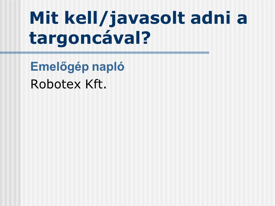 Mit kell/javasolt adni a targoncával? Emelőgép napló Robotex Kft.