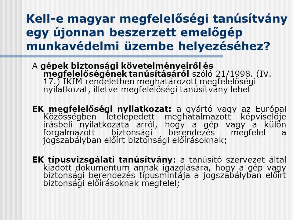 Kell-e magyar megfelelőségi tanúsítvány egy újonnan beszerzett emelőgép munkavédelmi üzembe helyezéséhez? A gépek biztonsági követelményeiről és megfe