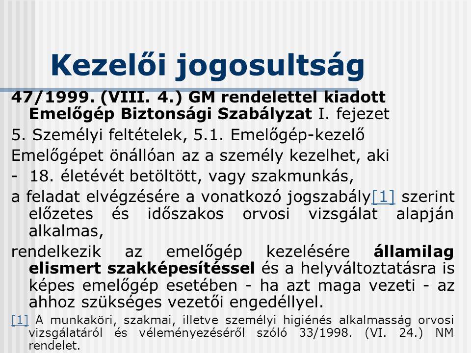 Kezelői jogosultság 33/1998.(VI.