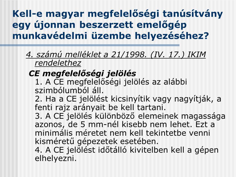 4. számú melléklet a 21/1998. (IV. 17.) IKIM rendelethez CE megfelelőségi jelölés 1. A CE megfelelőségi jelölés az alábbi szimbólumból áll. 2. Ha a CE
