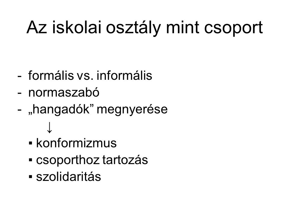 Az iskolai osztály mint csoport -formális vs.