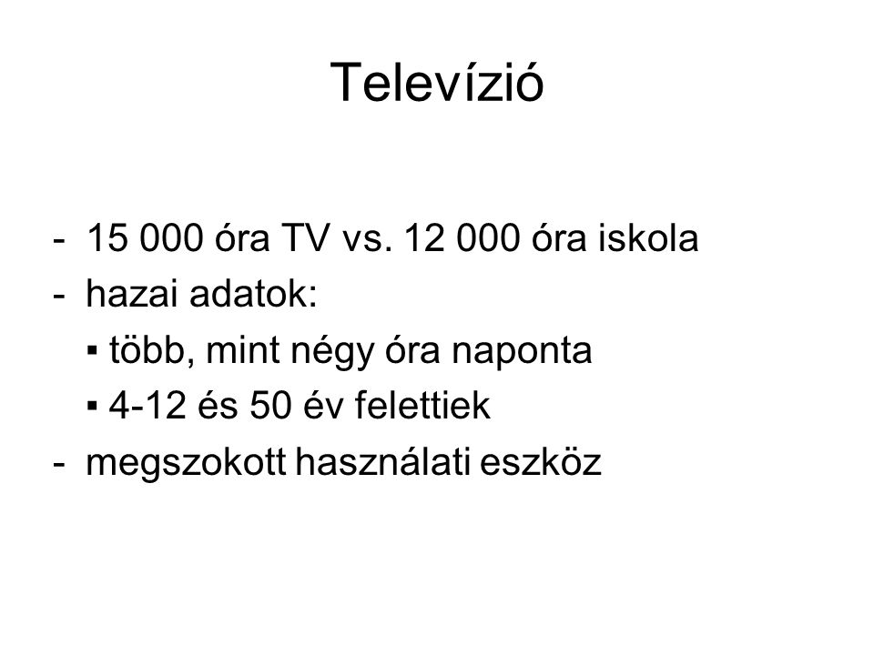 Televízió -15 000 óra TV vs.