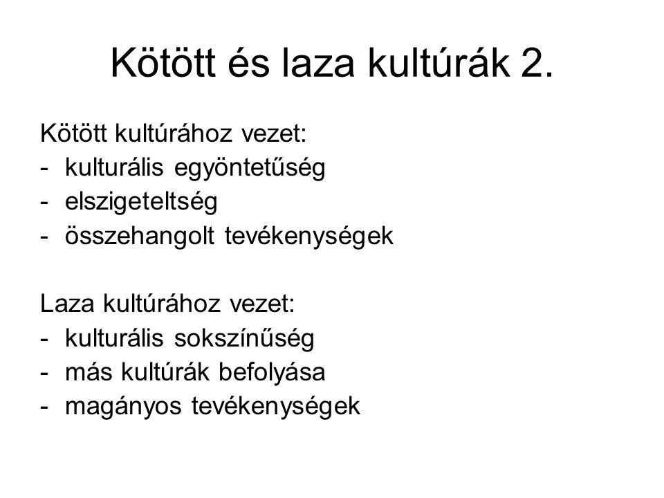 Kötött és laza kultúrák 2.