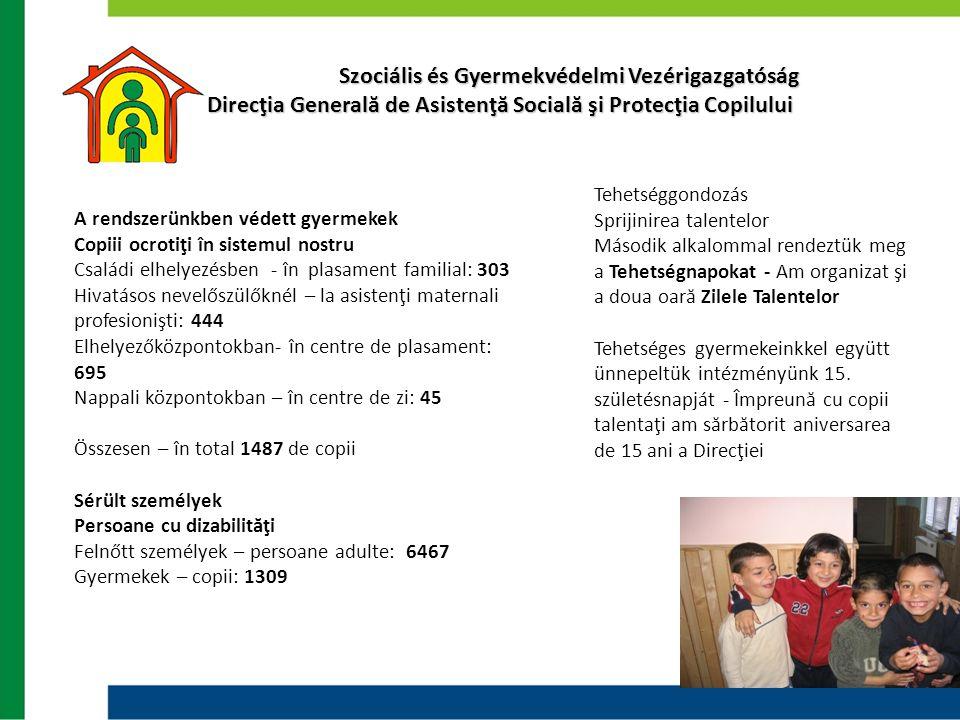 Szociális és Gyermekvédelmi Vezérigazgatóság Szociális és Gyermekvédelmi Vezérigazgatóság Direcţia Generală de Asistenţă Socială şi Protecţia Copilulu