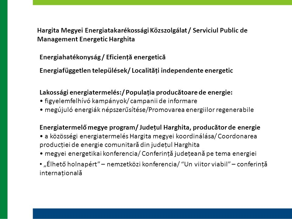 Hargita Megyei Energiatakarékossági Közszolgálat / Serviciul Public de Management Energetic Harghita Energiahatékonyság / Eficiență energetică Energia