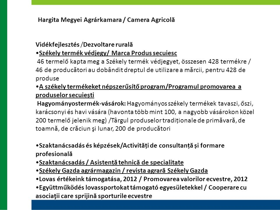 Hargita Megyei Agrárkamara / Camera Agricolă Vidékfejlesztés /Dezvoltare rurală •Székely termék védjegy/ Marca Produs secuiesc 46 termelő kapta meg a