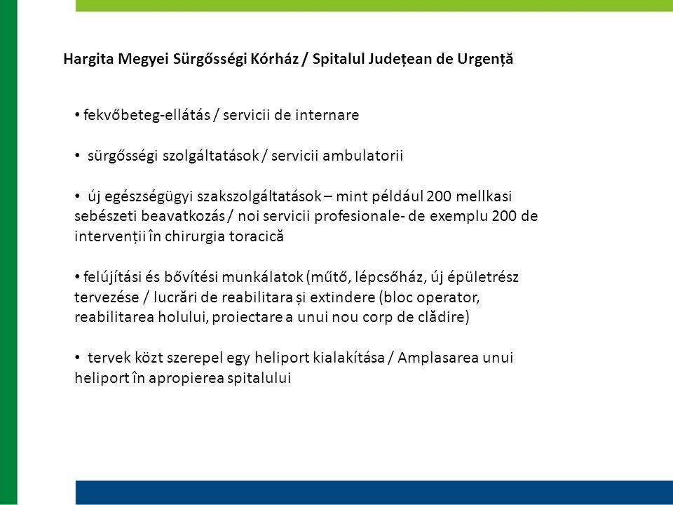 Hargita Megyei Sürgősségi Kórház / Spitalul Județean de Urgență • fekvőbeteg-ellátás / servicii de internare • sürgősségi szolgáltatások / servicii am