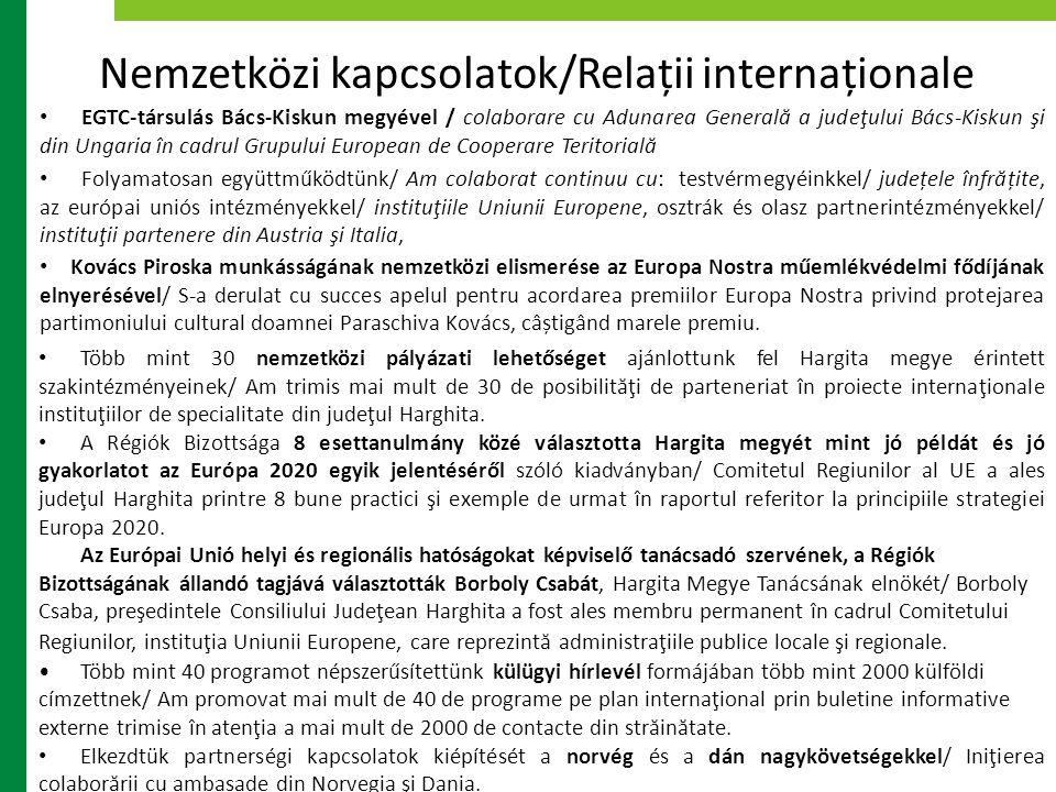 • EGTC-társulás Bács-Kiskun megyével / colaborare cu Adunarea Generală a judeţului Bács-Kiskun şi din Ungaria în cadrul Grupului European de Cooperare