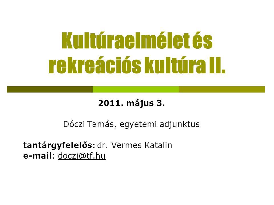 Kultúraelmélet és rekreációs kultúra II.2011. május 3.