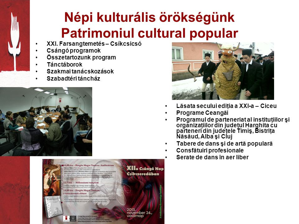 Népi kulturális örökségünk Patrimoniul cultural popular •XXI.